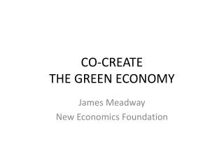 CO-CREATE  THE GREEN ECONOMY