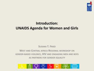 Introduction: UNAIDS Agenda for Women and Girls