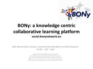 BONy : a knowledge centric collaborative learning  platform social.bonynetwork.eu