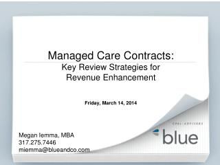 Managed Care Contracts:  Key Review Strategies for Revenue Enhancement Friday, March 14, 2014