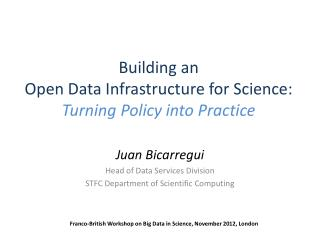 Building an  Open Data Infrastructure for Science: Turning Policy into Practice