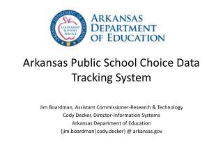Arkansas Public School Choice Data Tracking System