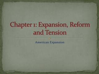 Chapter 1:  Expansion, Reform and Tension