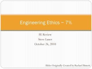 Engineering Ethics  ~  7%