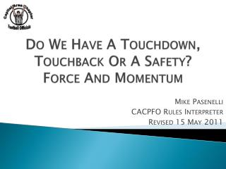 Do We Have A Touchdown, Touchback Or A Safety? Force And Momentum