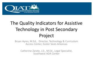 The Quality Indicators for Assistive Technology in Post Secondary Project