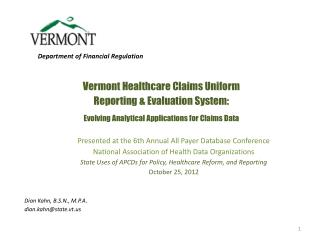 Vermont Healthcare Claims Uniform Reporting & Evaluation System: Evolving Analytical  Applications for Claims Data