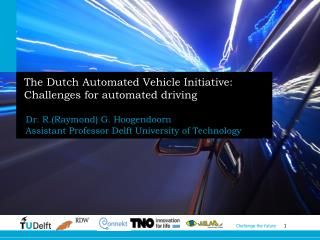 The Dutch Automated Vehicle Initiative: Challenges for automated driving