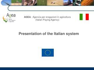 AGEA :   Agenzia per erogazioni in agricoltura  ( Italian Paying  Agency)