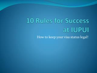 10 Rules for Success  at IUPUI