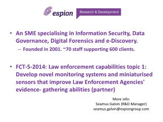 An SME  s pecialising in Information Security, Data Governance, Digital Forensics and e-Discovery. Founded in 2001. ~70
