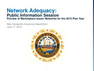 Network Adequacy:  Public Information Session Preview of Marketplace Issuer Networks for the 2015 Plan Year
