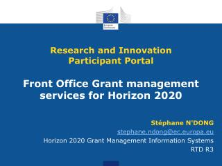 Stéphane  N'DONG stephane.ndong@ec.europa.eu Horizon 2020 Grant Management Information Systems RTD  R3