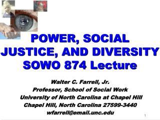 POWER, SOCIAL JUSTICE, AND DIVERSITY SOWO 874 Lecture