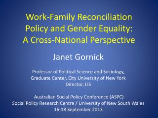 Work-Family  Reconciliation Policy and Gender Equality:  A  Cross-National  Perspective