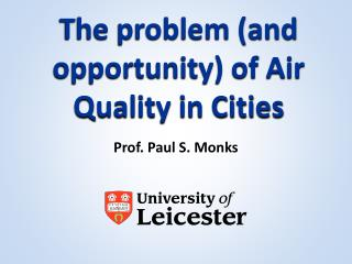 The problem (and opportunity) of Air Quality in Cities