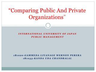 """Comparing Public And Private Organizations """