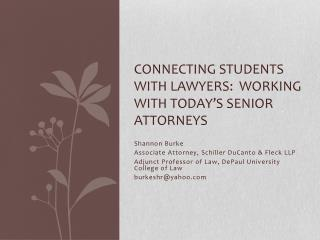 Connecting Students with Lawyers:  Working with today's senior attorneys