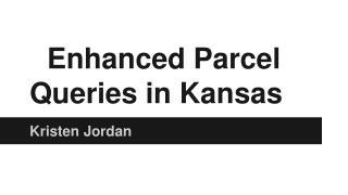 Enhanced Parcel Queries in Kansas