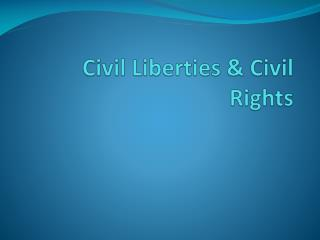 Civil Liberties & Civil Rights