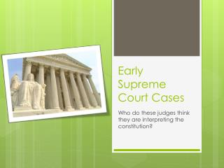 Early Supreme Court Cases