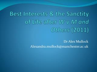 Best Interests & the Sanctity of Life after  W v M and Others  (2011)
