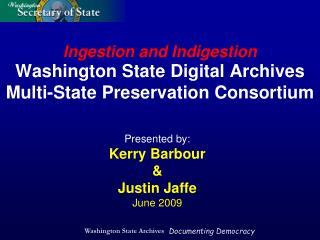 Washington State Digital Archives Multi-State Preservation Consortium
