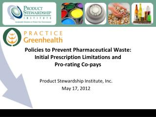 Policies to Prevent Pharmaceutical Waste:  Initial Prescription Limitations and  Pro-rating Co-pays