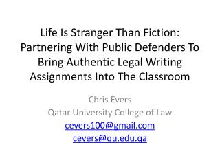 Life  Is Stranger Than Fiction: Partnering With Public Defenders To Bring Authentic Legal Writing Assignments Into The