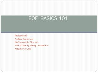 EOF  BASICS 101