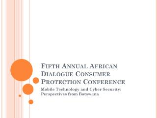 Fifth Annual African Dialogue Consumer Protection Conference