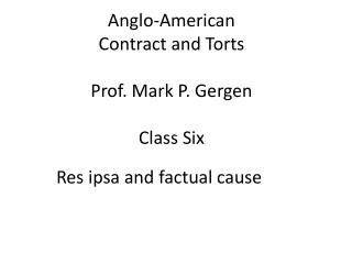Anglo-American Contract and Torts Prof. Mark P.  Gergen Class Six