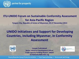 KEY UNIDO TECHNICAL ASSISTANCE FOCUS: Overcoming Technical Barriers to Trade; Ensuring National Consumer Protection