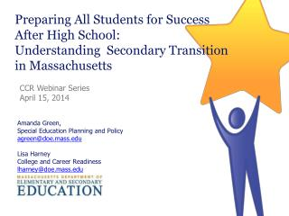 Preparing All Students for Success            After High School:  Understanding  Secondary Transition           in Mass