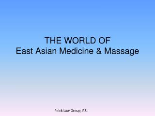THE WORLD OF  East Asian Medicine & Massage