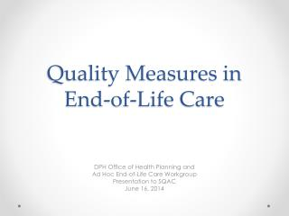 Quality Measures in End-of-Life Care