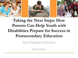 Taking the Next Steps: How Parents Can Help Youth with Disabilities Prepare for Success in Postsecondary Education