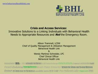 Allison Trammell, LCSW Chief of Quality Management & Utilization Management  Behavioral Health Link & Wendy Martinez Sc