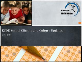 KSDE School Climate and Culture Updates 2013-2014