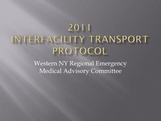 2011 Interfacility Transport Protocol