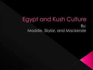 Egypt and Kush Culture
