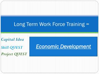 Long Term Work Force Training =