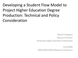 Developing a Student Flow Model to Project Higher Education Degree Production: Technical and Policy Consideration