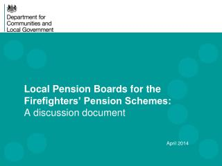 Local Pension Boards for the Firefighters� Pension Schemes:  A discussion document