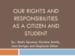 Our Rights and Responsibilities as a citizen and Student