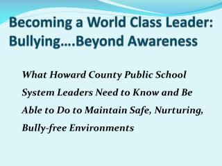 Becoming a World Class Leader:   Bullying….Beyond Awareness