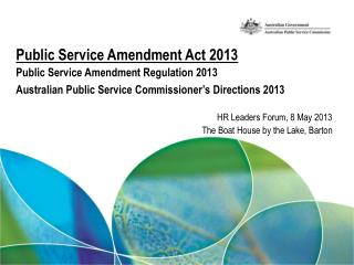 Public Service Amendment Act 2013 Public Service Amendment Regulation 2013 Australian Public Service Commissioner's Dir
