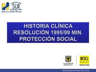 HISTORIA CLÍNICA RESOLUCIÓN 1995/99 MIN. PROTECCIÓN SOCIAL