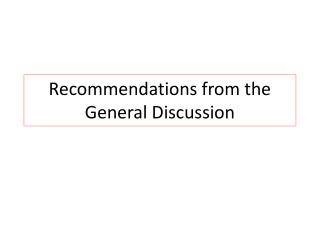 Recommendations from the General Discussion
