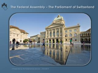 The Federal Assembly – The Parliament of Switzerland